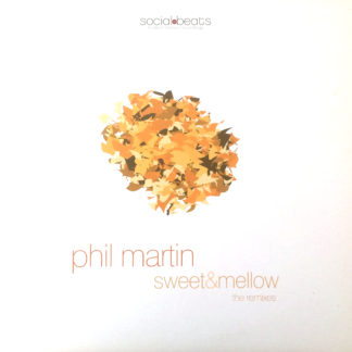 Phil Martin - Sweet & Mellow (The Remixes)