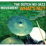 What's Nu ? Dutch Nu Jazz Movement