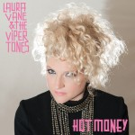 Hot Money - Laura Vane & The Vipertones