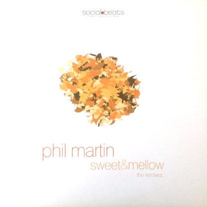 Phil Martin - Sweet & Mellow (The Remixes)