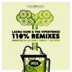 110% remixes - dub style - laura vane vipertones