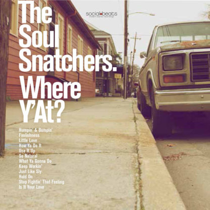 Where Y'at ? - The Soul Snatchers