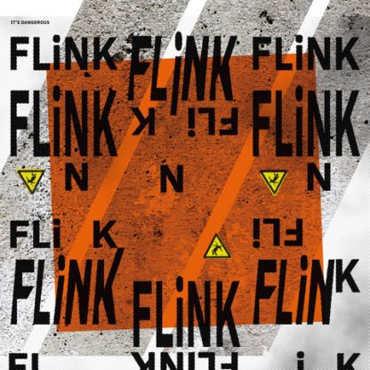 FLiNK - It's Dangerous