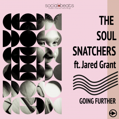 The Soul Snatchers ft Jared Grant - Going Further - Single